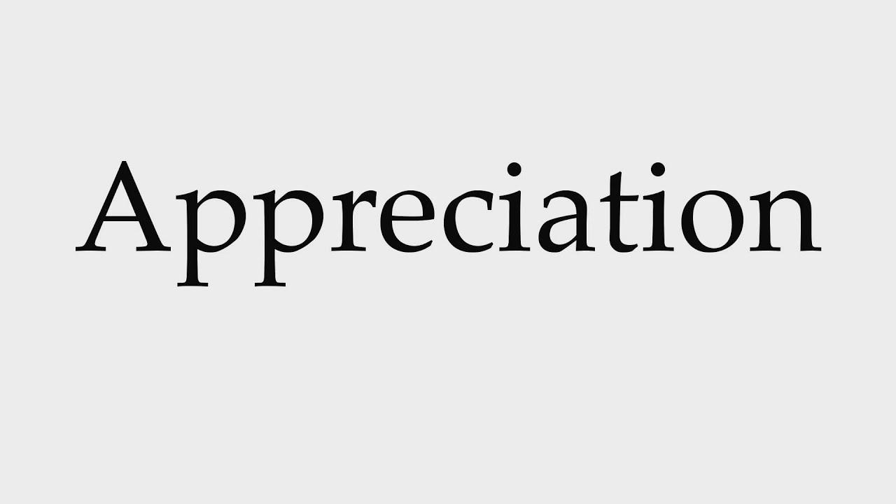 How to Pronounce Appreciation