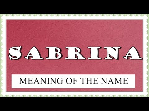 MEANING OF THE NAME SABRINA WITH FUN FACTS AND HOROCOPE