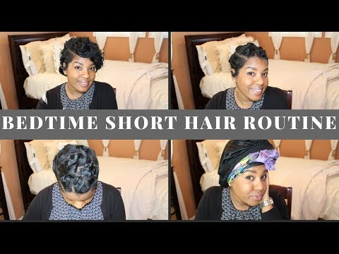 My Bedtime Short Hair Routine