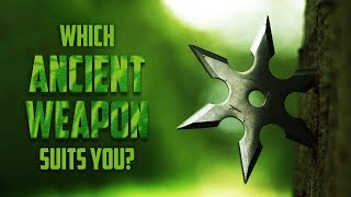 Which Ancient Weapon Suits You?