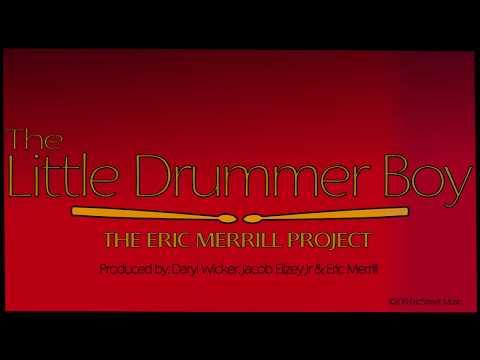 Little Drummer Boy- Eric Merrill Project