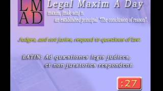 "Legal Maxim A Day - Mar. 24th 2013 - ""Judges, and not juries...."""