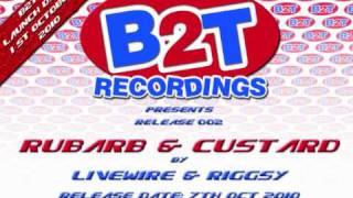 B2t 002 Livewire N Riggsy - Rhubarb N Custard.wmv