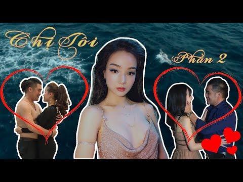 Chuyện Tình Chị Tôi - Phần 2   Phim Hài Ngắn Tình Yêu Hay Nhất 2018