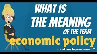 What does ECONOMIC POLICY mean?, From YouTubeVideos