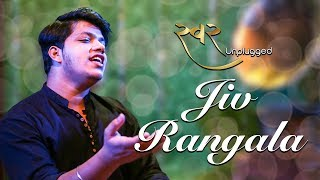 Jiv Rangala Unplugged | Swar Unplugged | Sensible Media Production