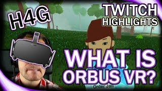 What is OrbusVR? - Twitch Highlights