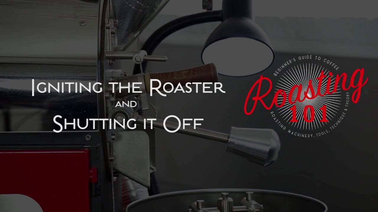 Roasting 101 - Igniting the Roaster and Shutting it Off