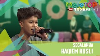 Segalanya - Haqiem Rusli - Persembahan LIVE MeleTOP Episod 227 [7.3.2017]