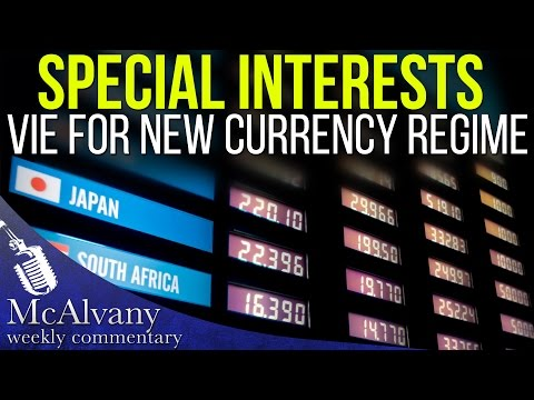 Special Interests vie for New Currency Regime | McAlvany Commentary 2016