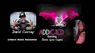 """David Correy ft. Jamie Coppa- """"Addicted"""" (Prod. by Jacquez Vargas & Andy Coupe)"""