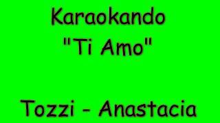 Karaoke Italiano - Ti Amo - Umberto Tozzi  - Anastacia ( Testo )