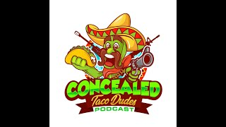 Episode 77 - Concealed Taco Dudes Podcast (audio only)