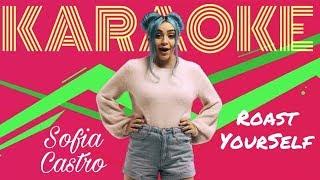 Sofia Castro Roast YourSelf Challenge versión Karaoke