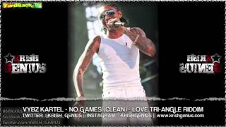 Vybz Kartel - No Games (Clean) Love Tri-Angle Riddim - Sept 2013