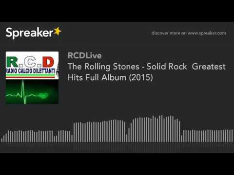 The Rolling Stones - Solid Rock  Greatest Hits Full Album (2015) (part 1 di 5)