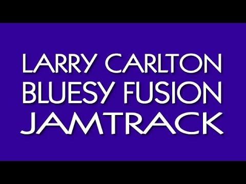 LARRY CARLTON BLUESY FUSION Backing Track