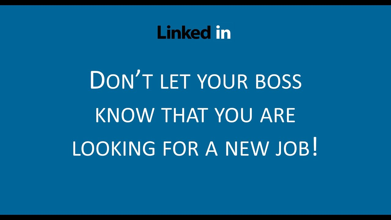 linkedin tip dont let your boss know that youre looking for a new job youtube - Why Are You Looking For A New Job