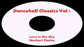 Norbert Clarke-Love Is The Sky (Dancehall Classics Vol.1)
