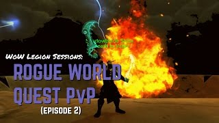 WoW Legion Sessions: Rogue World Quest PvP (Episode 2)