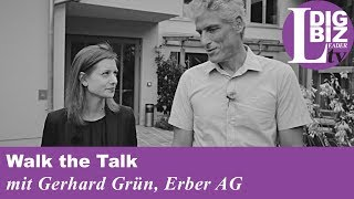 Walk the Talk mit Gerhard Grün, Erber AG
