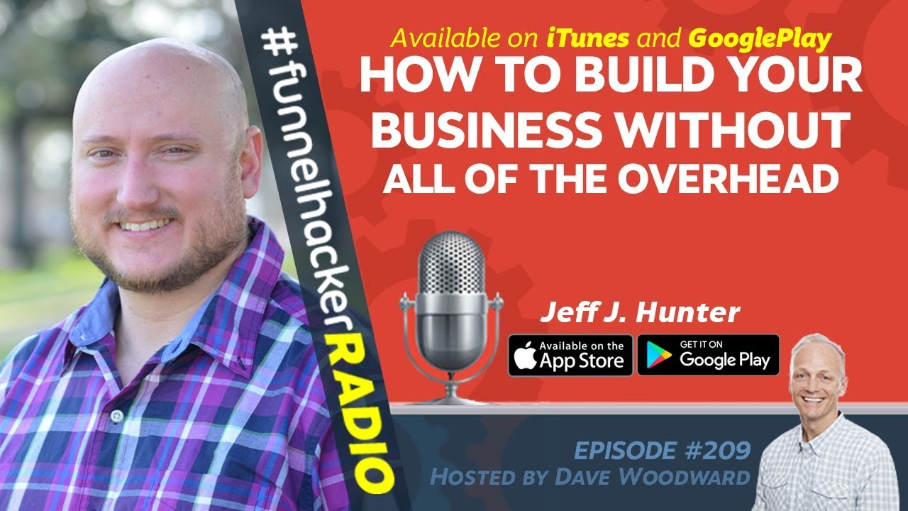 How To Build Your Business Without All of the Overhead - Jeff J. Hunter - FHR #209