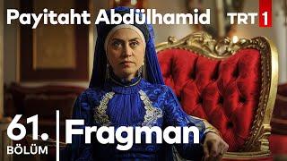 Payitaht Abdülhamid 61.Bölüm Fragmanı