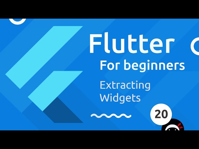 Flutter Tutorial for Beginners #20 - Extracting Widgets