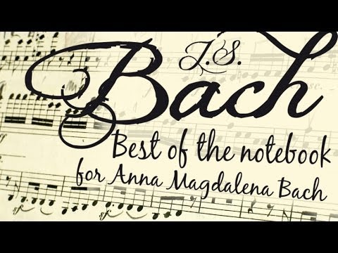 J.S. BACH - BEST OF THE LITTLE NOTEBOOK FOR ANNA MAGDALENA BACH