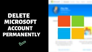 How to Delete Your Microsoft Account Permanently | Easy Method 2019