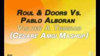 Roul & Doors Vs. Pablo Alboran - Volver A Trinidad (Cesare Amgi Mashup)