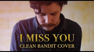 Clean Bandit I Miss You ft Julia Michaels The Edition Cover