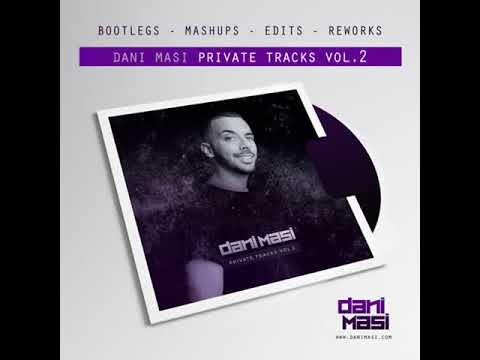 PACK - Dani Masi Private Tracks Vol.2 (8 Tracks - Bootlegs)(DJ MIX)