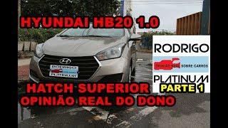 Hyundai HB20 1.0 Hatch Compacto Superior Opinião Real do Dono Parte 1