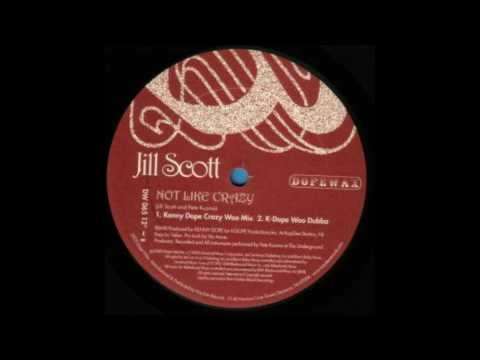 Jill Scott  Not Like Crazy Kenny Dope GonzalesFrankie Feliciano Mix