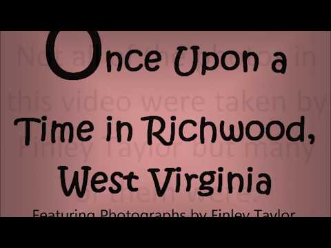 Once Upon a Time In Richwood West Virginia