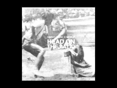 Head On The Patio (Prod. By Erick Arc Elliott) - Darko X Arc X Moruf