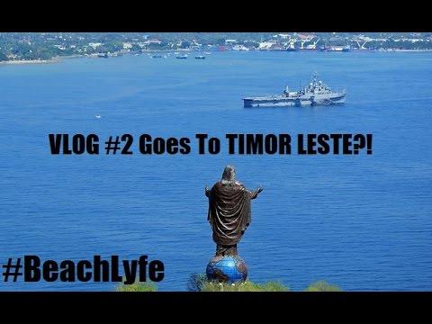 VLOG #2 Goes to TIMOR LESTE! #BeachLyfe