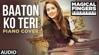 Baaton Ko Teri Instrumental (Piano) Song | All Is Well | Gurbani Bhatia | Magical Fingers 3