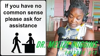 It's Not About Common Sense | Dr. Melize Huggins