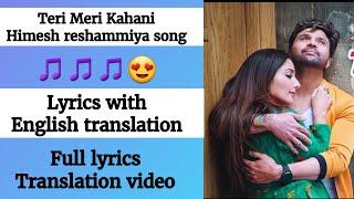 english---teri-meri-kahani-song-with-english-translation-himesh-r