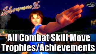 SHENMUE 2 HD REMASTER - All Combat Skill Move Trophies/Achievements Guide