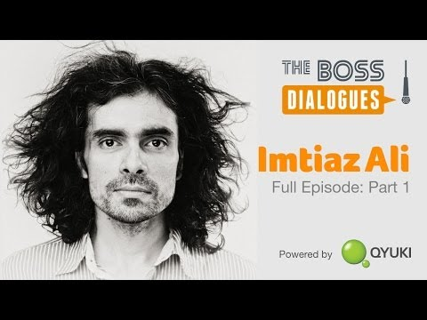 The Journey of Imtiaz Ali | Part One | The Boss Dialogues
