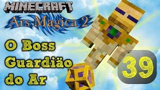 Invocação do Boss do Vento! O Guardião do Ar ~ Minecraft Ars Magica 2 #39 PT BR
