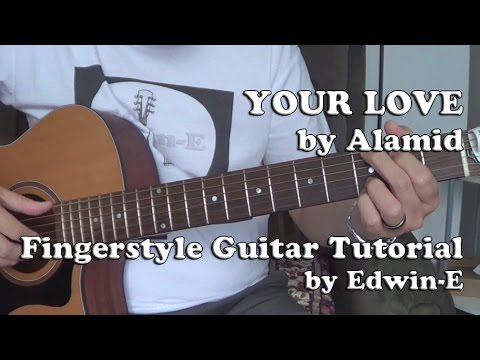 YOUR LOVE by Alamid - Fingerstyle Guitar Tutorial Cover - YouTube