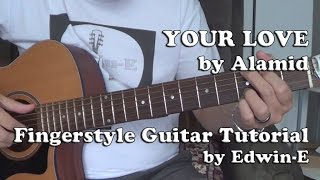 Guitar Tutorial: YOUR LOVE by Alamid -  Fingerstyle Solo Cover
