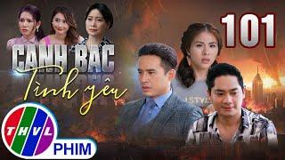 Canh bạc tình yêu - Tập 101 | Phim Tâm Lý Tình Cảm Việt Nam Mới Hay Nhất 2021