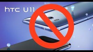 Reasons NOT to buy HTC U11!