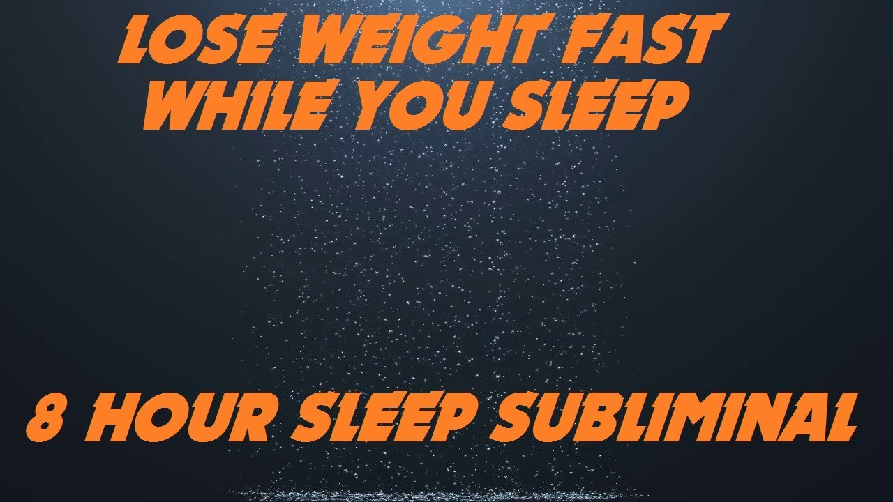 LOSE WEIGHT WHILE YOU SLEEP ♦ 8 HOUR SUBLIMINAL ♦ DELTA WAVE ✚ ISOCHRONIC TONES #1