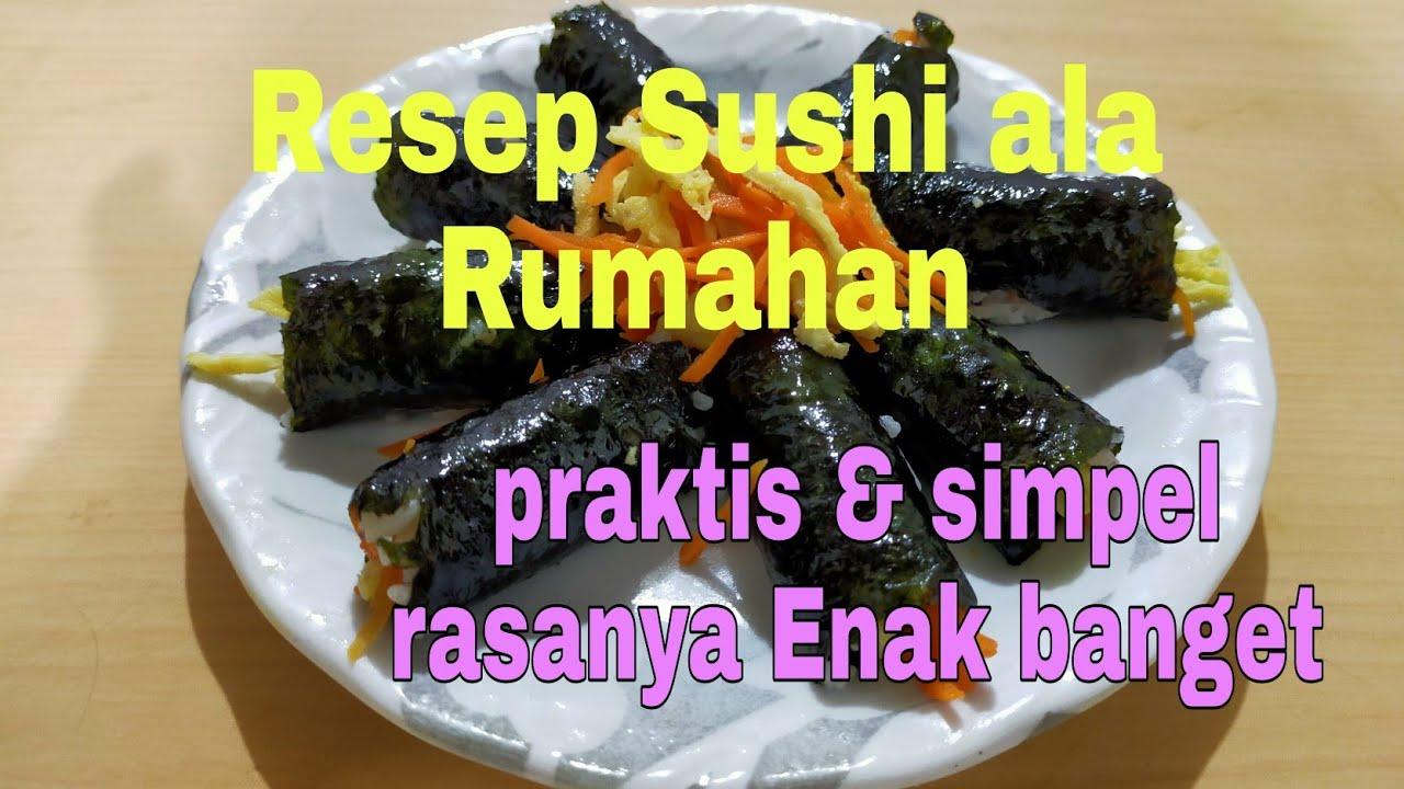 Cara Membuat Sushi Ala Rumahan - YouTube